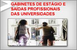 Gabinetes de Estágio e Saídas Profissionais das Universidades